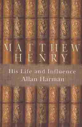 Life of Puritan Matthew Henry Bible Commentaries