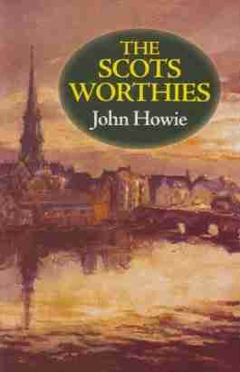 Scots Worthies by John Howie John Knox Samuel Rutherford Puritan Scottish Covenanters David Dickson Robert Baillie