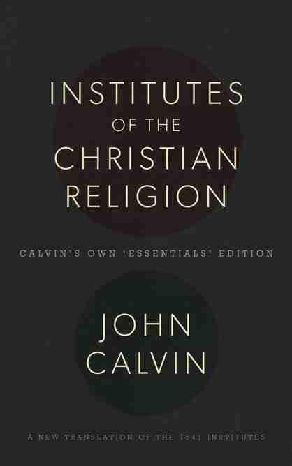 John Calvin Institutes of the Christian Religion Banner of Truth Trust Reformed Theology Christian Books Reformation