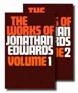 Works of Jonathan Edwards Puritan Great Awakening New England Revival