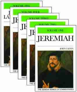 Commentary on Jeremiah by John Calvin Bible Commentaries Old Testament Banner of Truth Trust New Christian Books Reformation Reformer