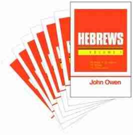 John Owen Bible Commentaries New Testament Hebrews Puritan Reformed Nonconformist Banner of Trust Trust C. H. Spurgeon
