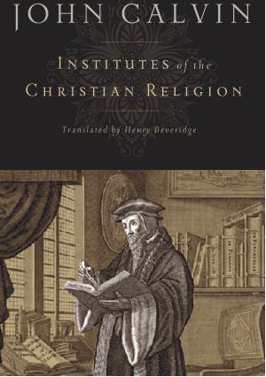 John Calvin Institutes Reformed Theology Reformation
