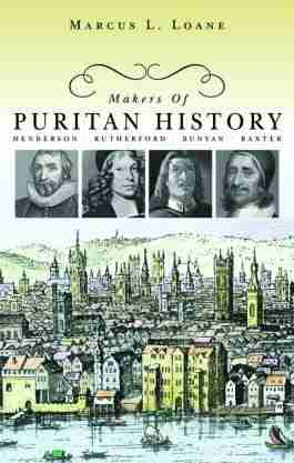 Samuel Rutherford John Bunyan Alexander Henderson Richard Baxter Puritan Scottish Covenanters