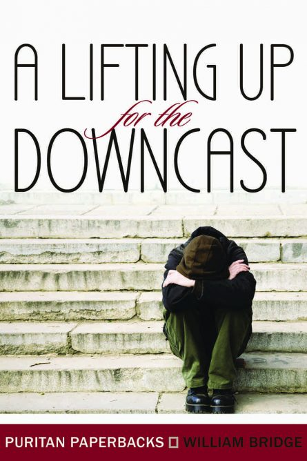 A Lifting Up for the Downcast by William Bidge Puritan