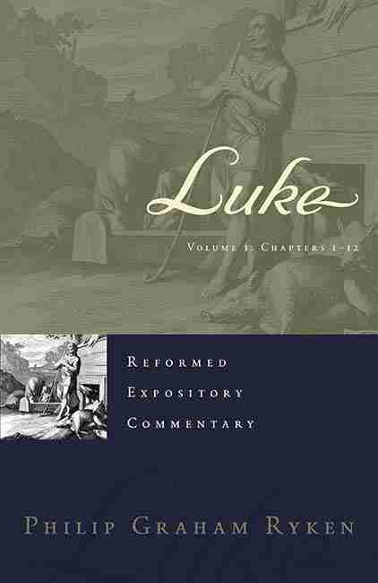 Christian Theological Books Bible Commentaries Presbyterian & Reformed Luke