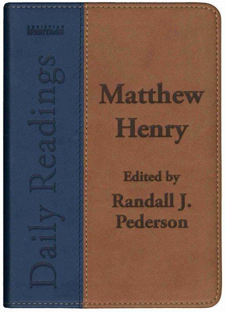 Daily Devotiona Readings from Puritan Matthew Henry