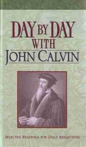 Daily devotional readings from john calvin