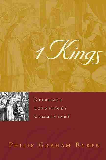 1 Kings by Phlip Ryken Bible Commentaries Christian Books