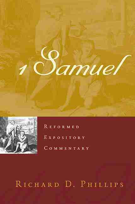 1 Samuel by Richard Phillips Bible Commentary Christian Theology