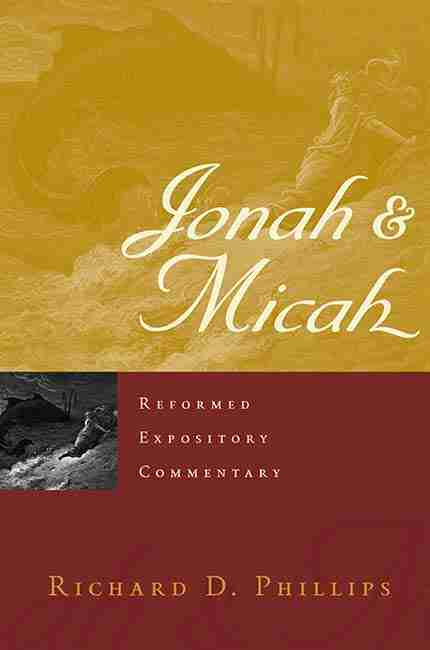 Jonah and Micah by Richard Phillips Bible Commentaries Old Testament