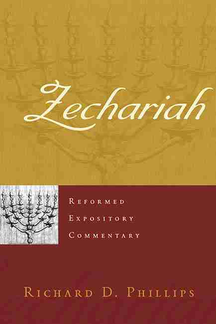 Zechariah by Richard Phillips Bible Commentaries Christian Books