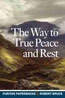 The Way to True Peace Robert Bruce Sermons