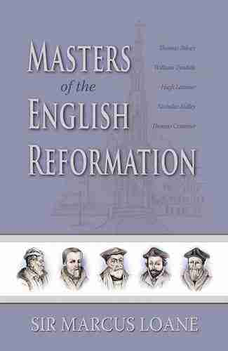 Masters of the English Reformation Loane Tyndale Cranmer