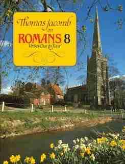 Sermons on Romasn Eight by Thomas Jacomb puritan