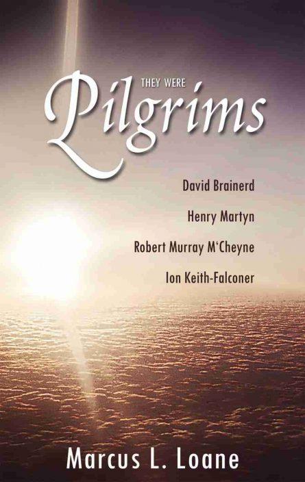 They were pilgrims loane robert murray mccheyne banner of truth
