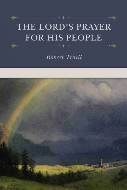 Robert Traill Puritan Lord's Prayer Soli Deo Gloria