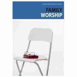 Family Worship Reformation Scotland Trust