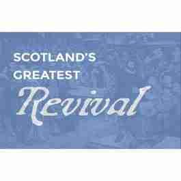 Scotland's Greatest Revival Reformation Trust Scotland