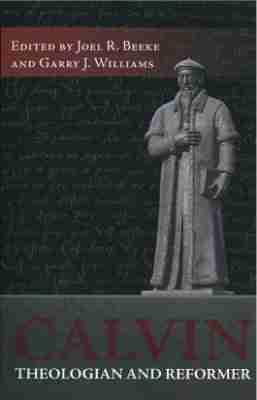 Calvin theologian and reformer rhb