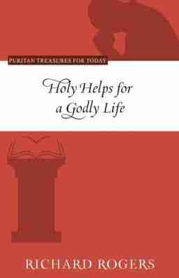 helps for a godly life richard rogers rhb