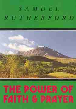 power of faith and prayer by samuel rutherford