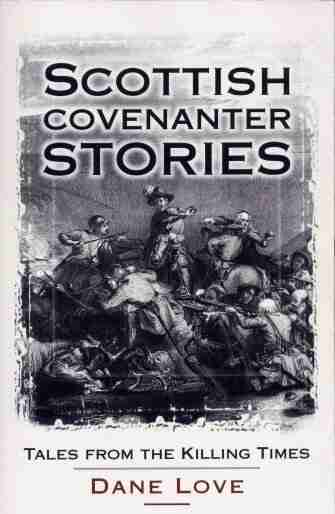 Scottish Covenanter Stories by Dane Love