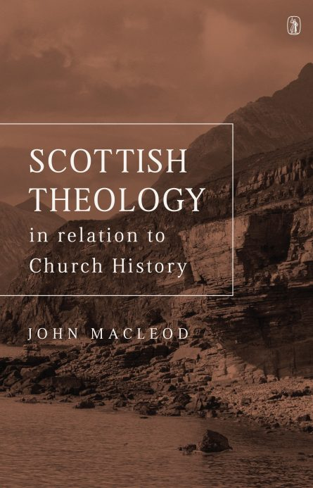 Scottish theology by John Macleod banner of truth Scottish covenanters Puritans reformed theology