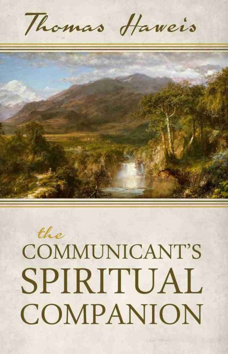 the communicants spiritual companion by Thomas haweis reformation heritage books