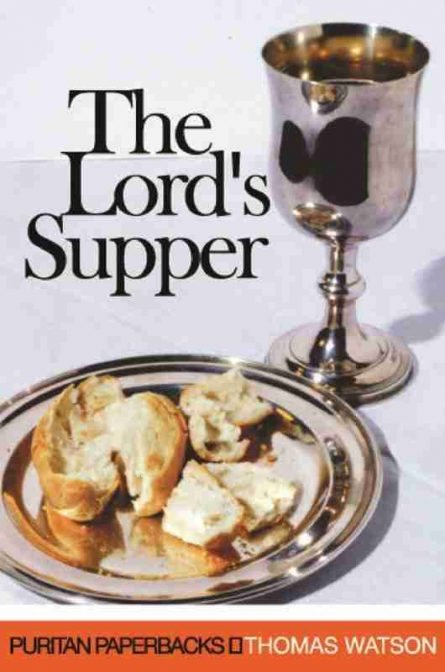 the lord's supper by Thomas watson puritan paperbacks banner of truth books