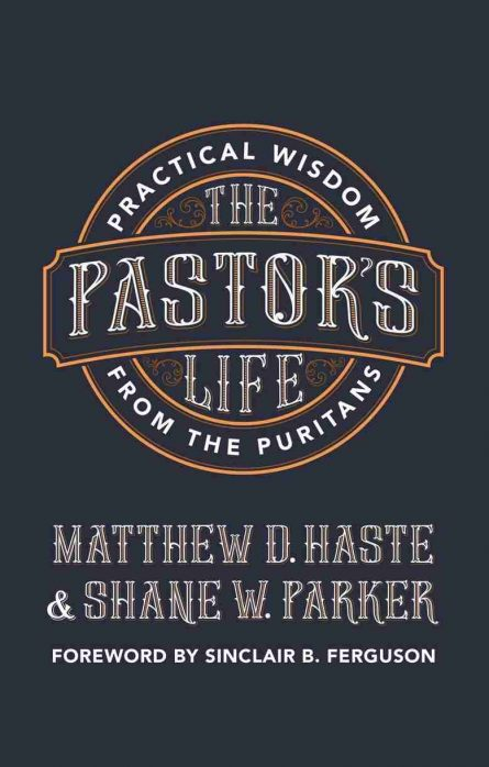 The Pastors lIfe practical wisdom from the puritans christian focus books