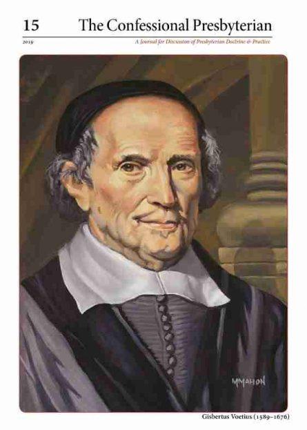 The confessional presbyterian journal volume 15 Naphtali press gisbertus voetius puritan Robert bruce Dutch further reformation