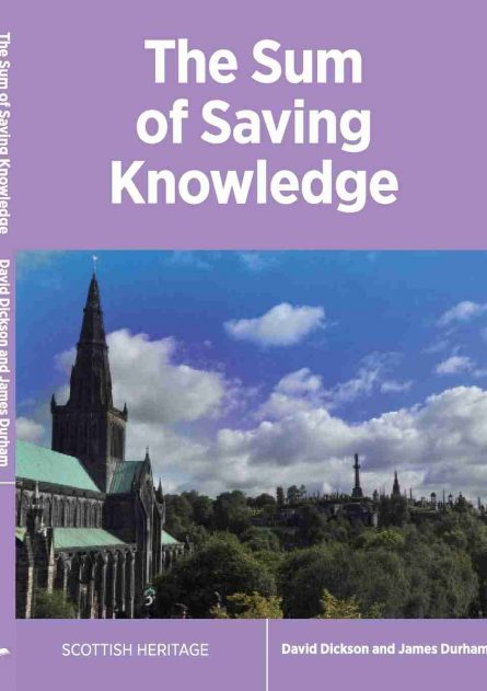 the sum of saving knowledge by David Dickson and James durham puritan books Scottish Covenanters Westminster assembly
