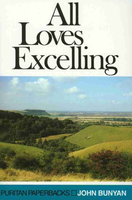 all loves excelling by John bunyan puritan paperback series banner of truth christian books