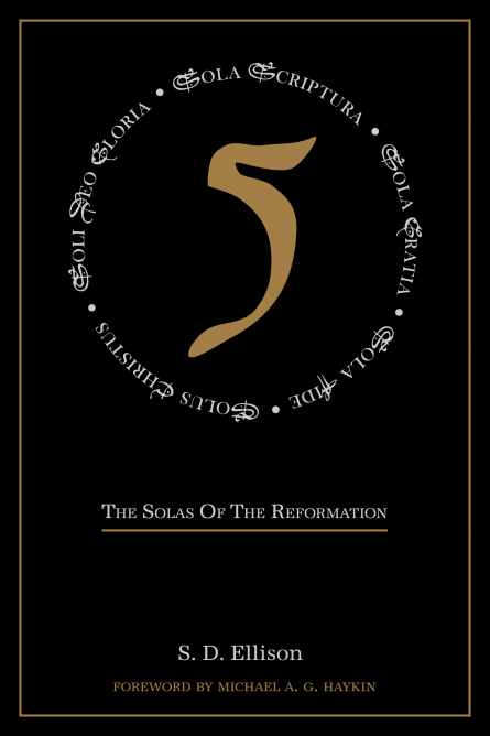 Five: The Solas of the Reformation by s d ellison tulip publishing
