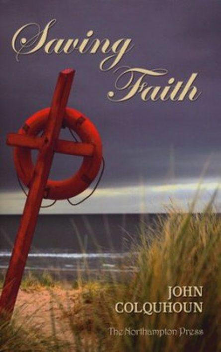 Saving Faith by John Colquhoun Northampton press