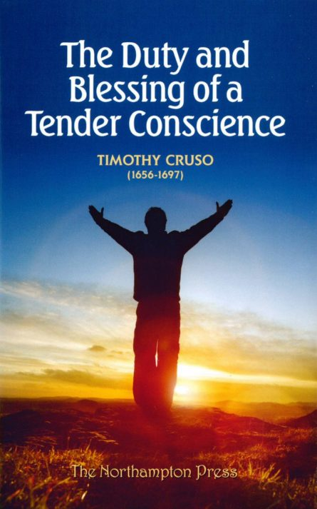 The Duty and Blessing of a Tender Conscience by Timothy cruso puritan Northampton press