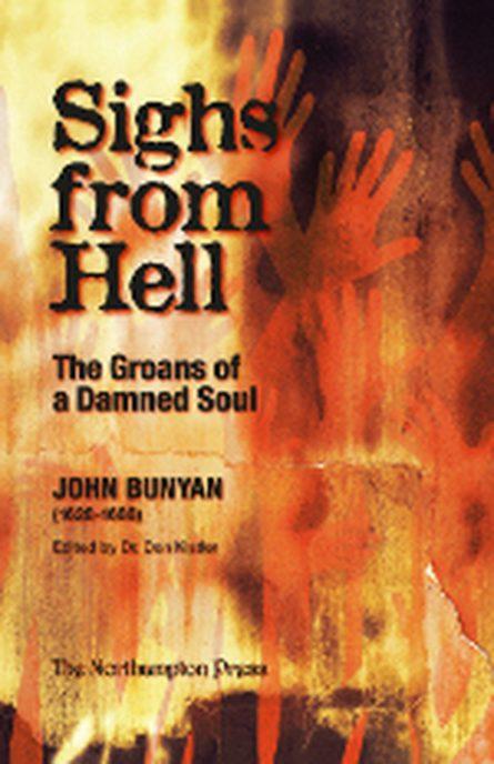 Sighs From Hell by John Bunyan puritan Northampton press