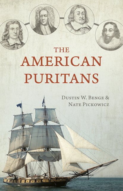 The American Puritans by dustin beige and Nate pickowicz rhb reformation heritage books