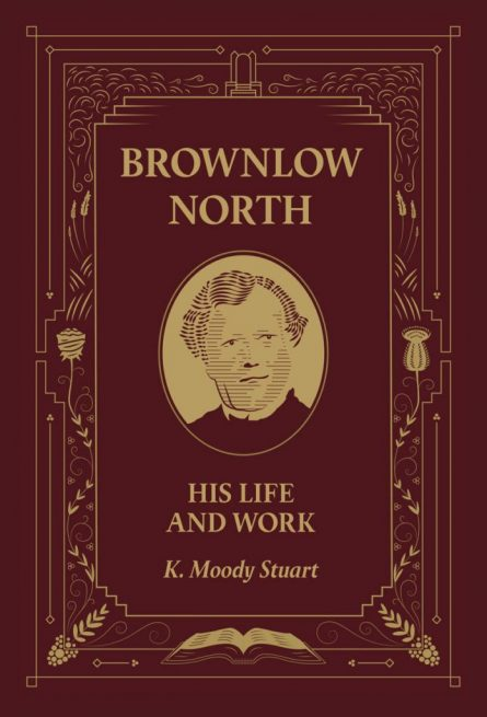 Brownlow North His Life and Work by K. Moody Stuart banner of truth trust christian evangelical books
