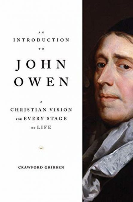 introduction to John Owen by Crawford gribben crossway christian puritan evangelical books