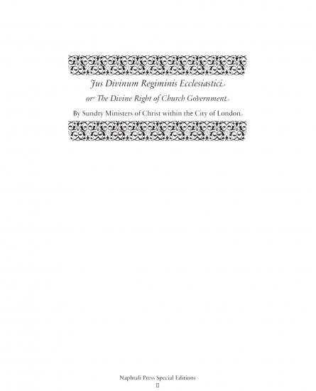 Jus Divinum Regiminis Ecclesiastici: The Divine Right of Church Government puritan Naphtali press reformation heritage books