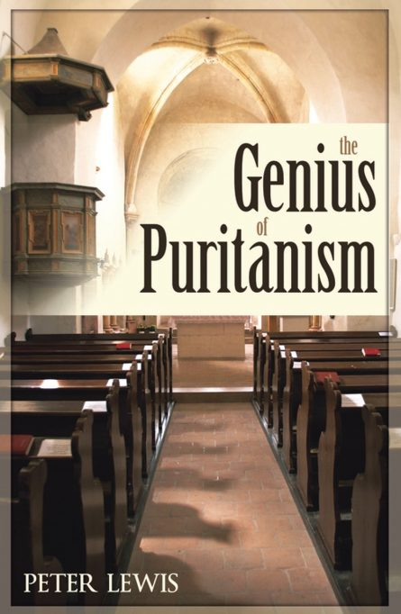 the genius of puritanism by Peter lewis puritan Westminster Assembly soli doe gloria christian books