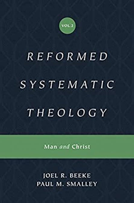 reformed systematic theology by Joel Beeke and Paul smalley reformation heritage books crossway evangelical Christian Books