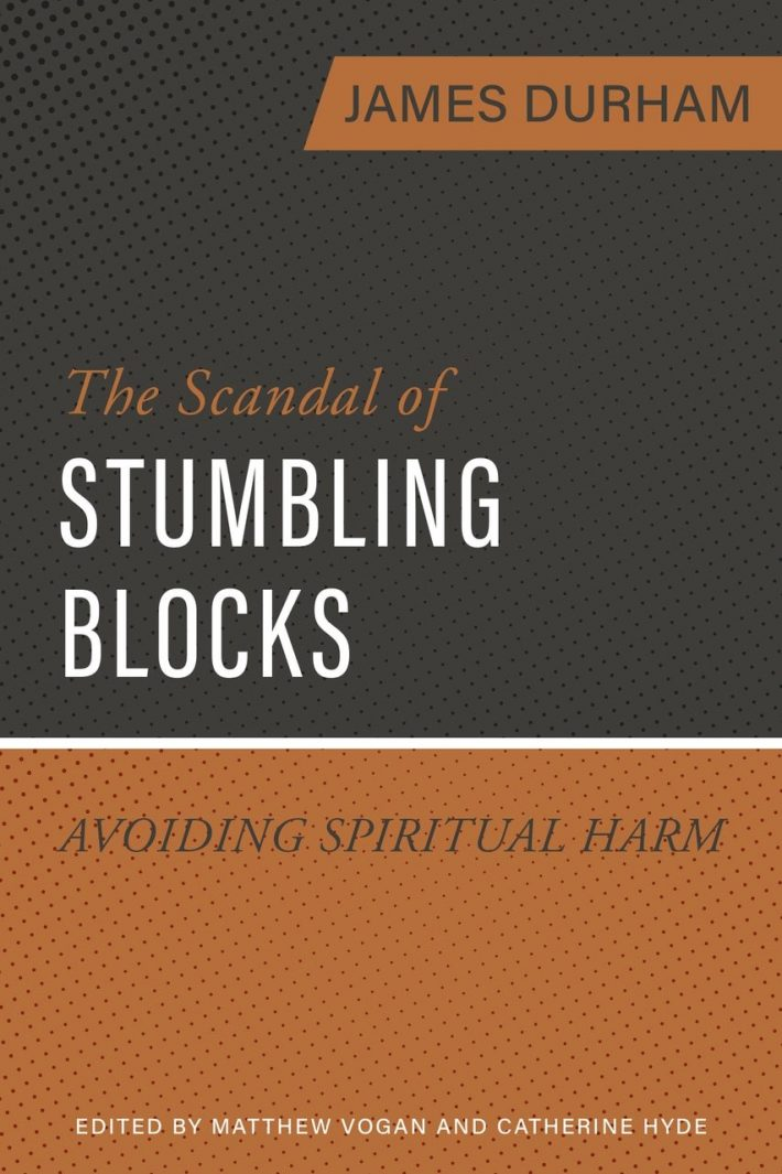 The scandal of stumbling blocks by James durham reformation heritage books puritan reformed evangelical christian books