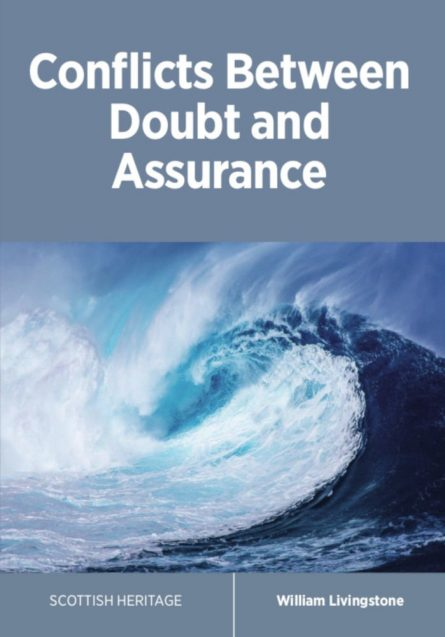conflict between dubt and assurance by William Livingstone Scottish Covenanters reformation press