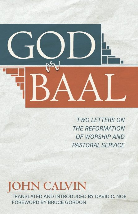 God of baal by john calvin rhb reformation heritage books