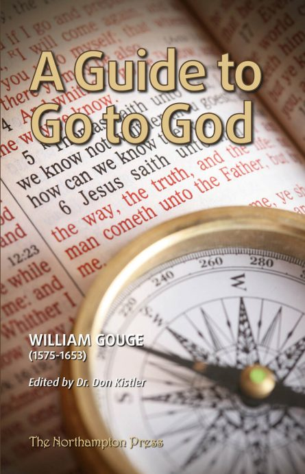 a guide to go to God by william gouge puritan westminster assembly books christian reformed and evangelical