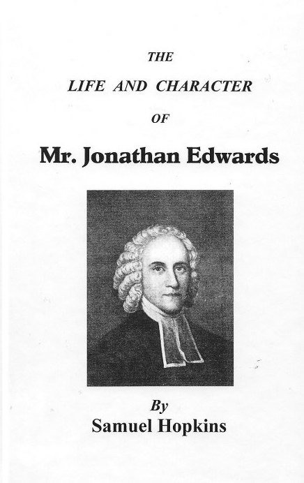 life and character of jonathan edwards by samuel hopkins puritan sprinkle publications