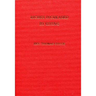 riches increased by giving by thomas gouge purtan books great ejection sprinkle publications